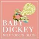milftobe's Baby Dickey blog